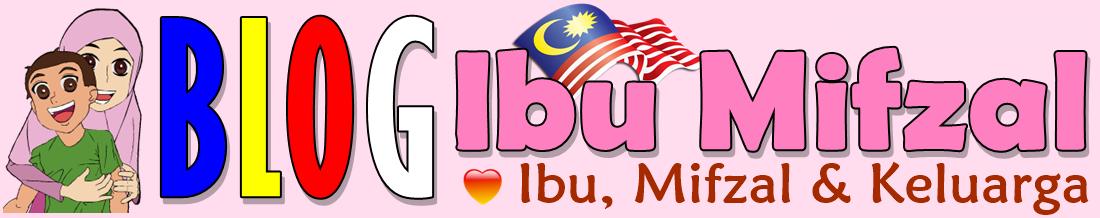 Blog Ibu Mifzal